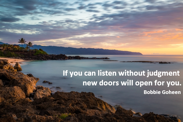 bobbie goheen leadership quote if you can listen without judgment new doors will open for you