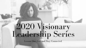 2020 Visionary Leadership Series: Lesson One