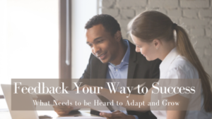 Feedback Your Way to Success