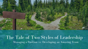 The Tale of Two Styles of Leadership