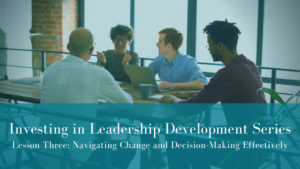 Investing in Leadership Development – Lesson Three